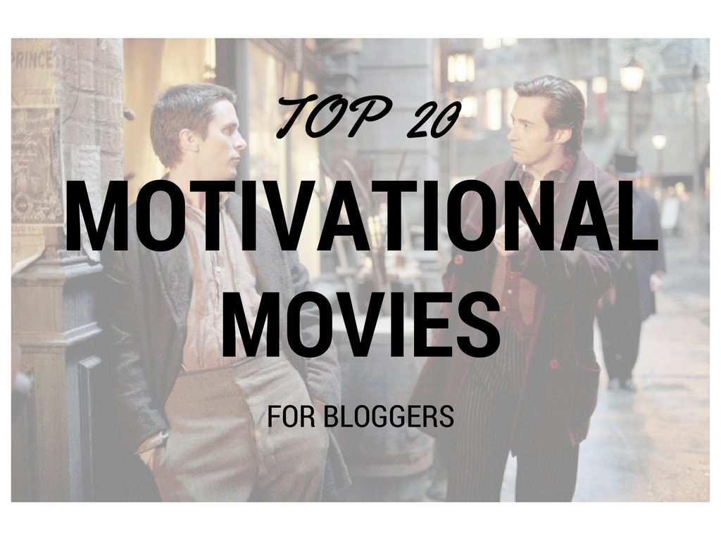 Top 20 Motivational Movies for Bloggers