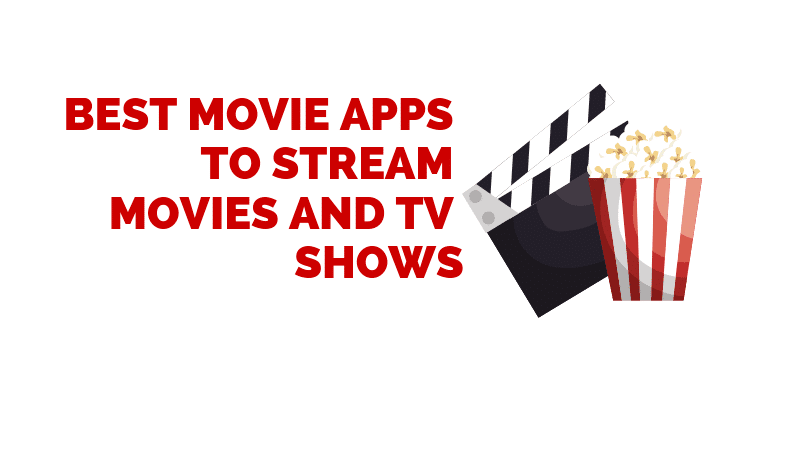 Best Movie Apps To Stream Movies And TV Shows-
