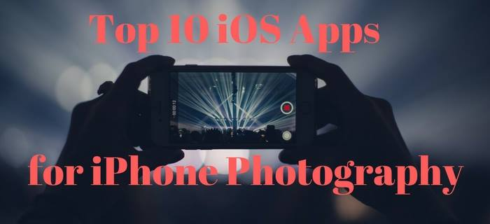 Top 10 iOS apps for iPhone Photography