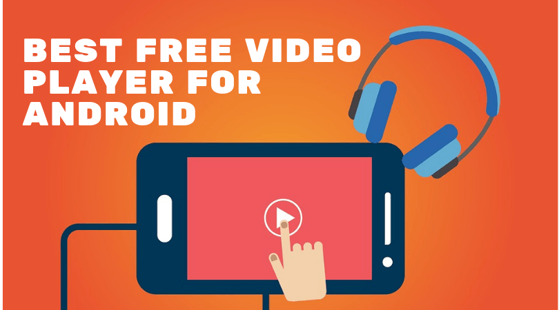 Best Free Video Player for Android