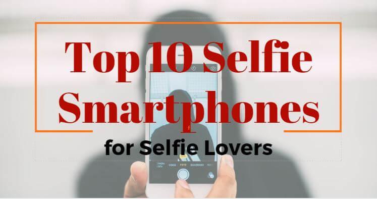 Selfie Smartphones
