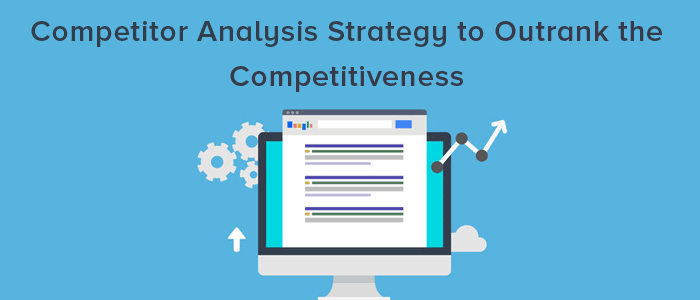 Competitor Analysis Strategy
