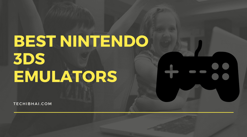 10 Best Nintendo 3ds Emulators for Pc and Android | Techi Bhai