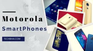 Motorola SmartPhones, Motorola SmartPhones under 15000