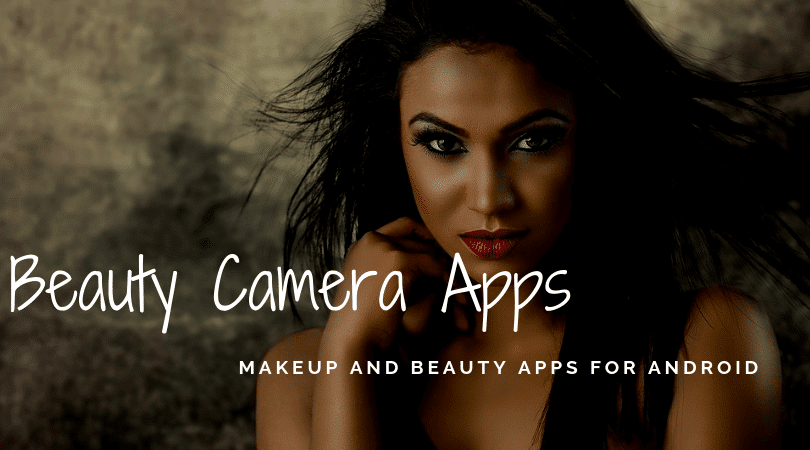 Beauty Camera Apps, Beauty Camera Apps