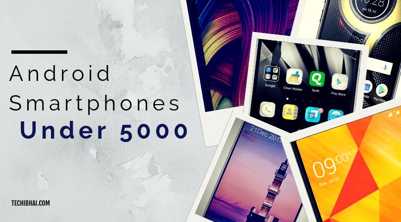 Android Smartphones Under 5000
