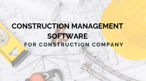 7 Best Construction Management Software For Construction Company