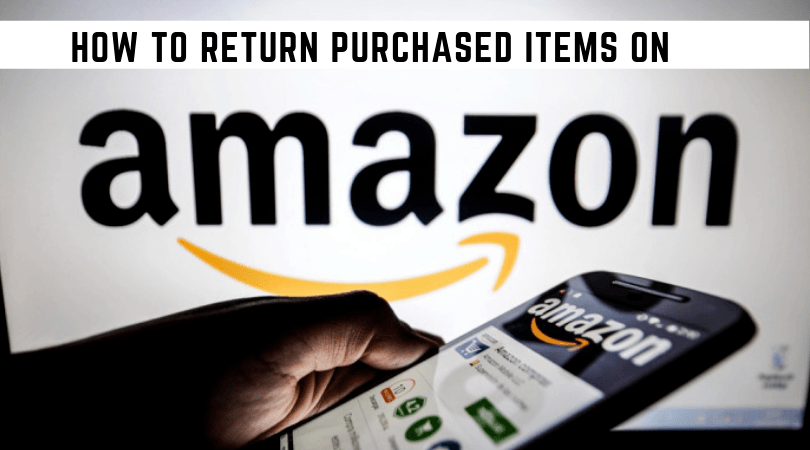 How to Return Purchased Items on Amazon