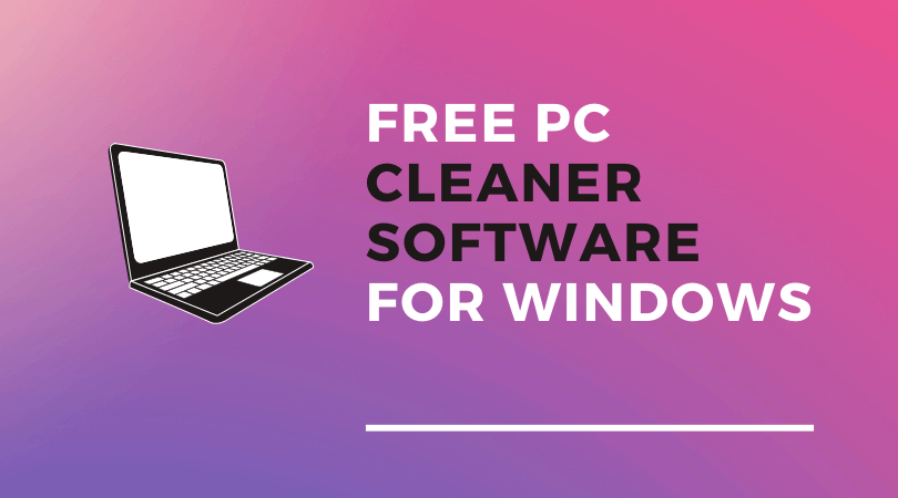 Free Best PC Cleaner Software For Windows
