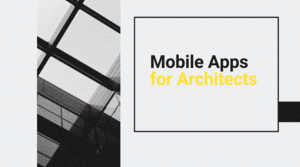 Mobile Apps for Architects