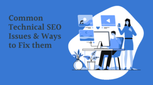 Common Technical SEO Issues & Ways to Fix them (1)
